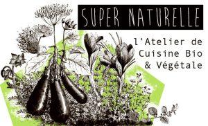 Ona Maiocco, atelier Super Naturelle, cuisine vegetale vegane bio et locale