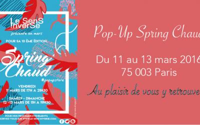 Pop-up Store Spring Chaud, venez nous rencontrer !