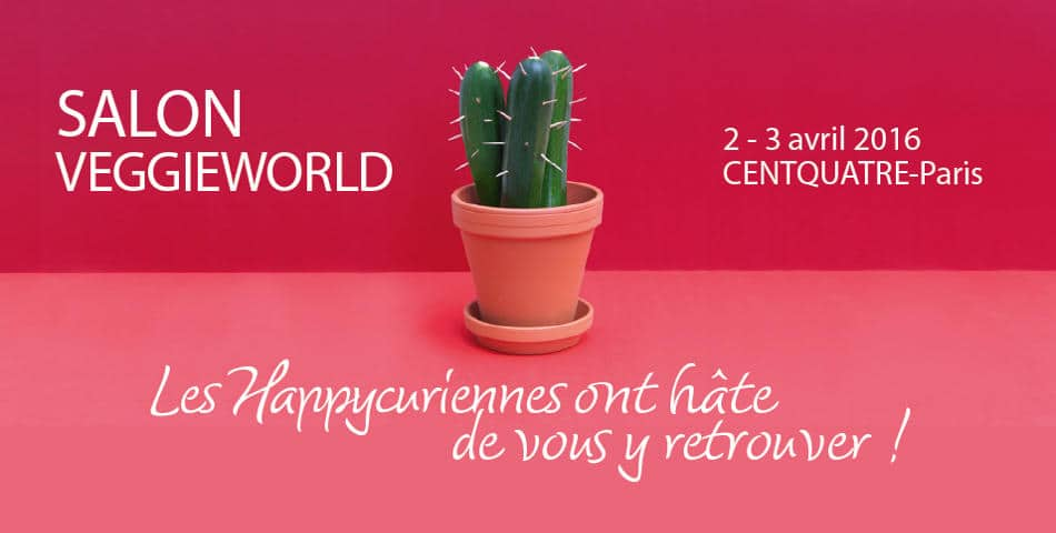 Les happycuriennes seront au veggieworld paris 2016 for Salon vegan paris