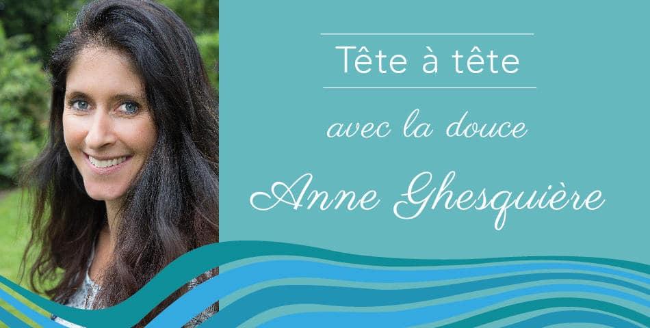 Rencontre avec Anne Ghesquière, fondatrice du magazine FemininBio, adepte de l'Happycurisme