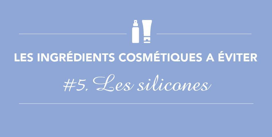 Les silicones, des pertubateurs endocriniens à éviter dans les cosmétiques
