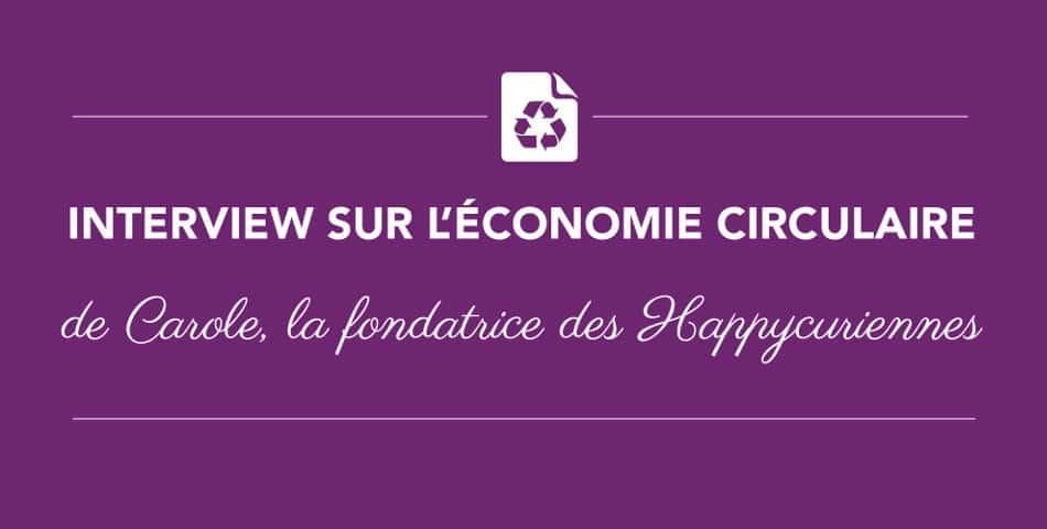 L'économie circulaire selon Les Happycuriennes