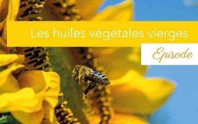 Les huiles végétales vierges bio, de précieux élixirs pour la peau