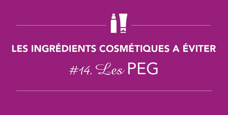 Evitez les PEG qui sont cancérigènes dans vos cosmétiques