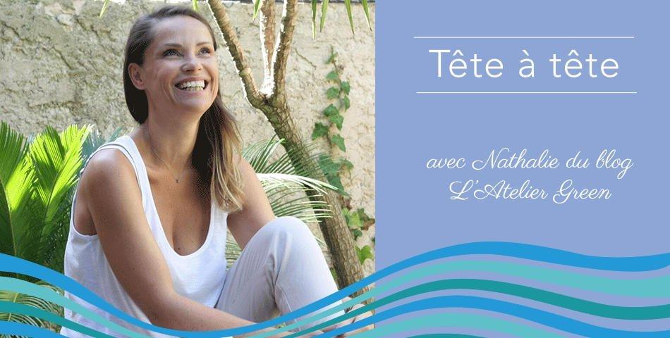 Rencontrez Nathalie, blogueuse Lifestyle Green et adepte de l'Happycurisme
