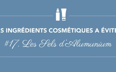 Les ingrédients à éviter • Épisode 17 • Les sels d'aluminium