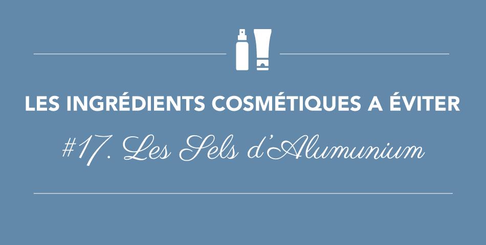 Les sels d'aluminium sont des perturbateurs endocriniens à éviter dans les produits cosmetiques