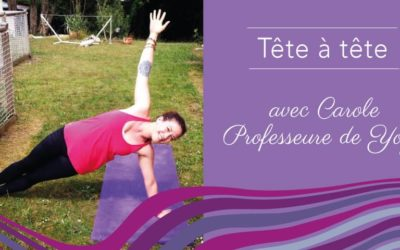 Rencontrez Carole, professeure de yoga et adepte de l'Happycurisme