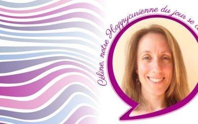 Rencontrez Céline, une adepte de la philosophie Happycurienne !