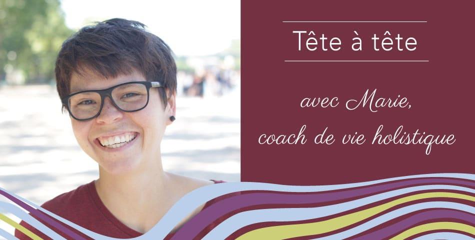Rencontrez Marie, coach de vie holistique