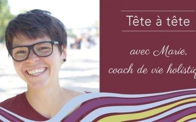 Rencontrez Marie, coach de vie et intervenante holistique
