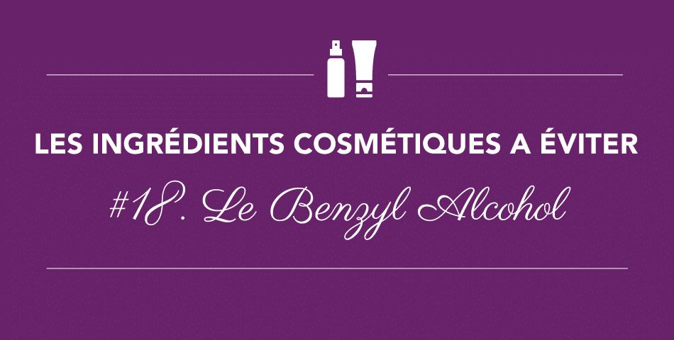 Le benzyl alcool, conservateur irritant à éviter dans les cosmétiques bio