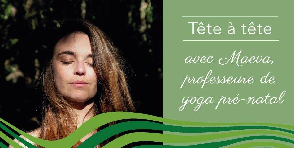 Maeva, adepte d'écologie du corps et de l'esprit, professeur de yoga pre-natal