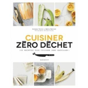 Livre Zéro Déchet Cuisiner Zéro Déchet