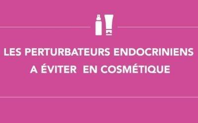 Les ingrédients perturbateurs endocriniens à éviter dans les cosmétiques
