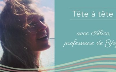 Alice, professeure de Yoga et blogueuse