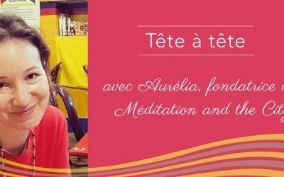 Aurélia, fondatrice de Méditation and the City