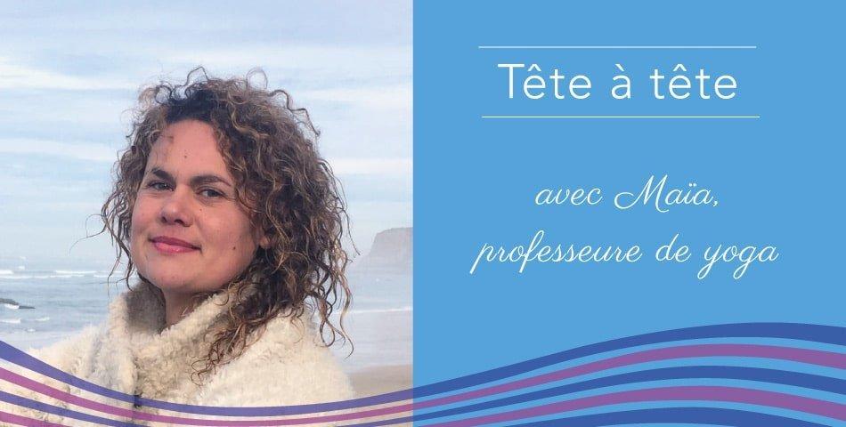 Maïa, professeure de Yoga à Biarritz et Adepte de l'Happycurisme