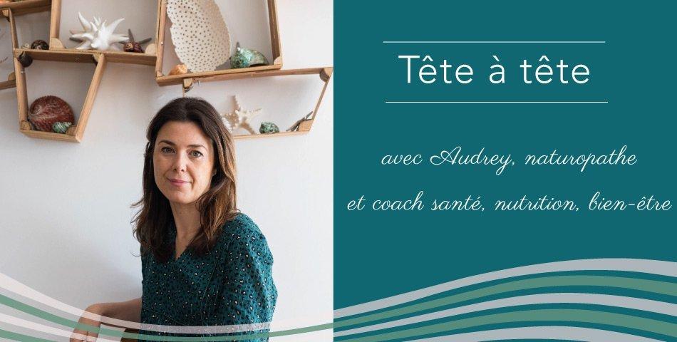 Rencontrez Audrey, naturopathe, auteure et coach holistique