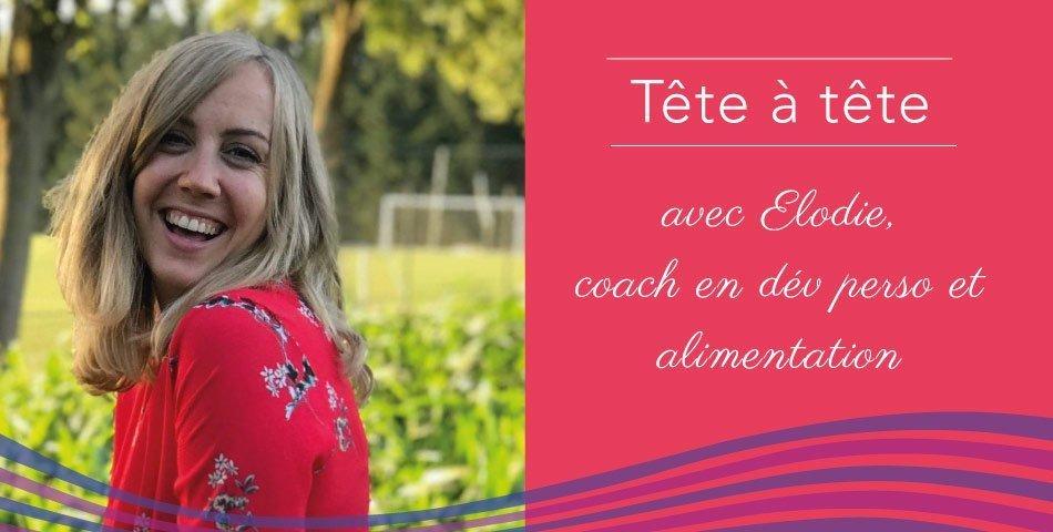 Rencontrez Elodie, coach en développement personnel et en nutrition