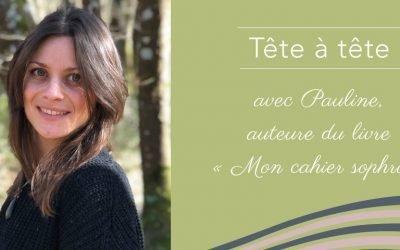 Rencontrez Pauline, sophrologue et praticienne holistique près de Toulouse