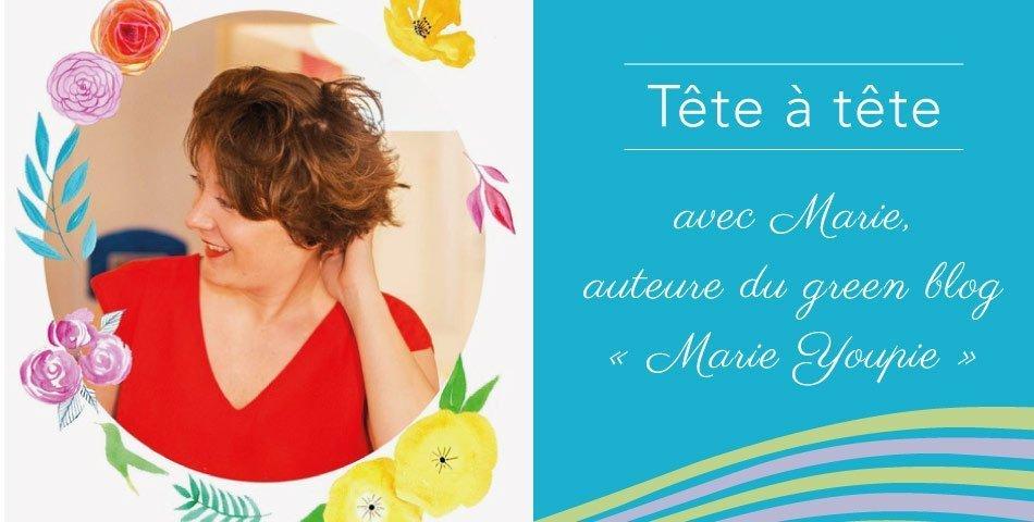 Rencontrez Marie, green blogueuse et auteure de Marie Youpie