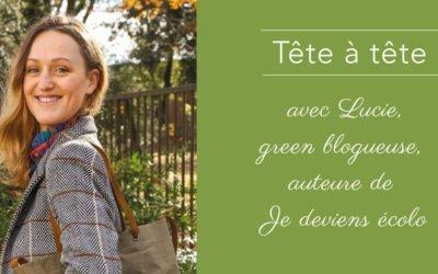 Rencontrez Lucie, auteure du blog Je deviens Ecolo
