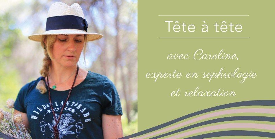 Rencontrez Caroline, happy sophrologue en Provence